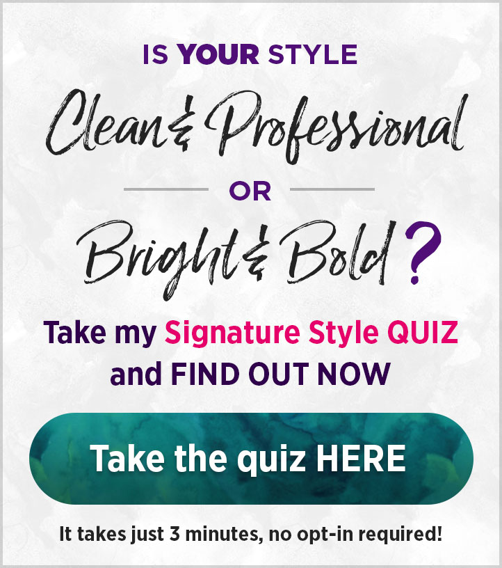 What's your Signature Style? Find out today with the Design Mastermind QUIZ! - CLICK HERE TO TAKE THE QUIZ -